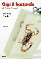Gigi il bastardo (& le sue 5 morti), di Pee Gee Daniel