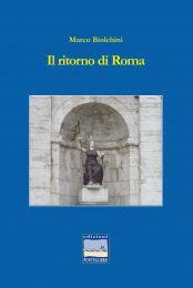 Il ritorno di Roma romanzo storico di Marco Biolchini