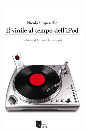 Il vinile al tempo dell'iPod, di Nicola Iuppariello