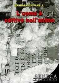 L'uomo è cattivo nell'animo, un libro di Barbara Giovanelli