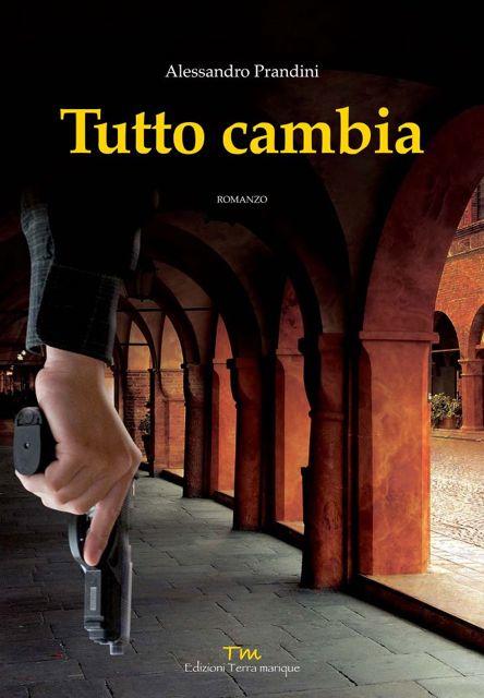 Tutto Cambia, romanzo poliziesco scritto da Alessandro Prandini
