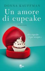 Un amore di cupcake, il romanticismo firmato da Donna Kauffmann
