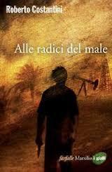Torna in libreria Costantini con Alle radici del male