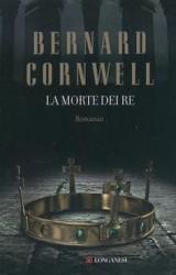 La morte dei re di Bernard Cornwell