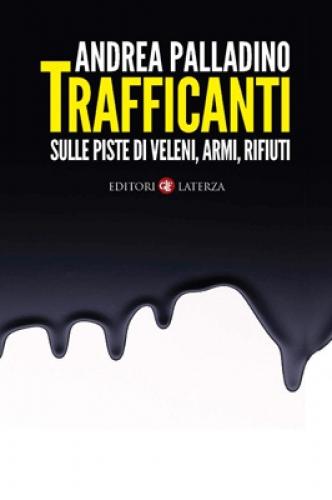 Trafficanti, un libro di Andrea Palladino