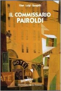 Il commissario Pairoldi, un romanzo di Gian Luigi Quagelli