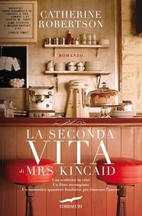 La seconda vita di Mrs Kincaid, un romanzo di Catherine Robertson