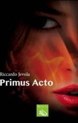 Primus Acto, amore e reincarnazione nel romanzo di Riccardo Jevola