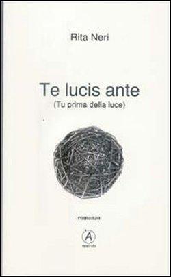 Te Lucis Ante, il primo romanzo di Rita Neri