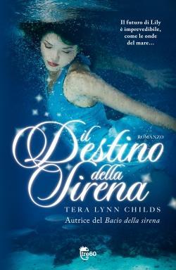 Arriva il secondo episodio della saga Fins di Tera Lynn Childs, Il destino della sirena