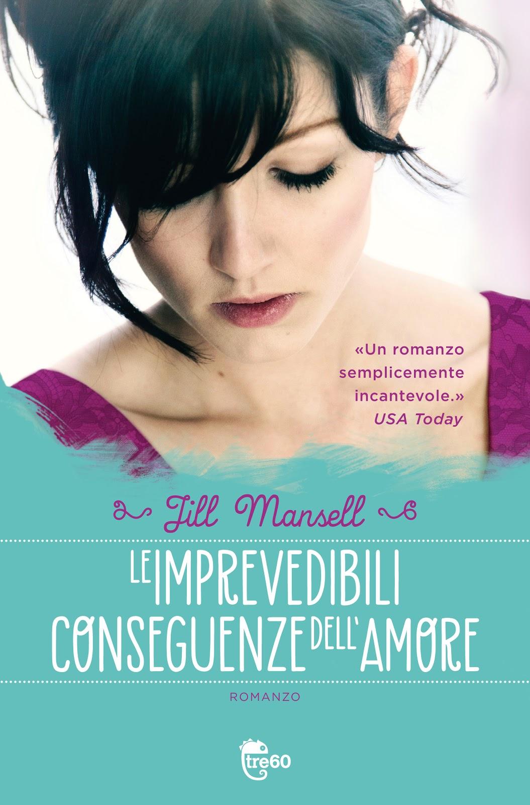 Le imprevedibili conseguenze dell'amore, un libro di Jill Mansell