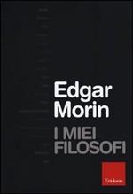 I miei filosofi di Edgar Morin