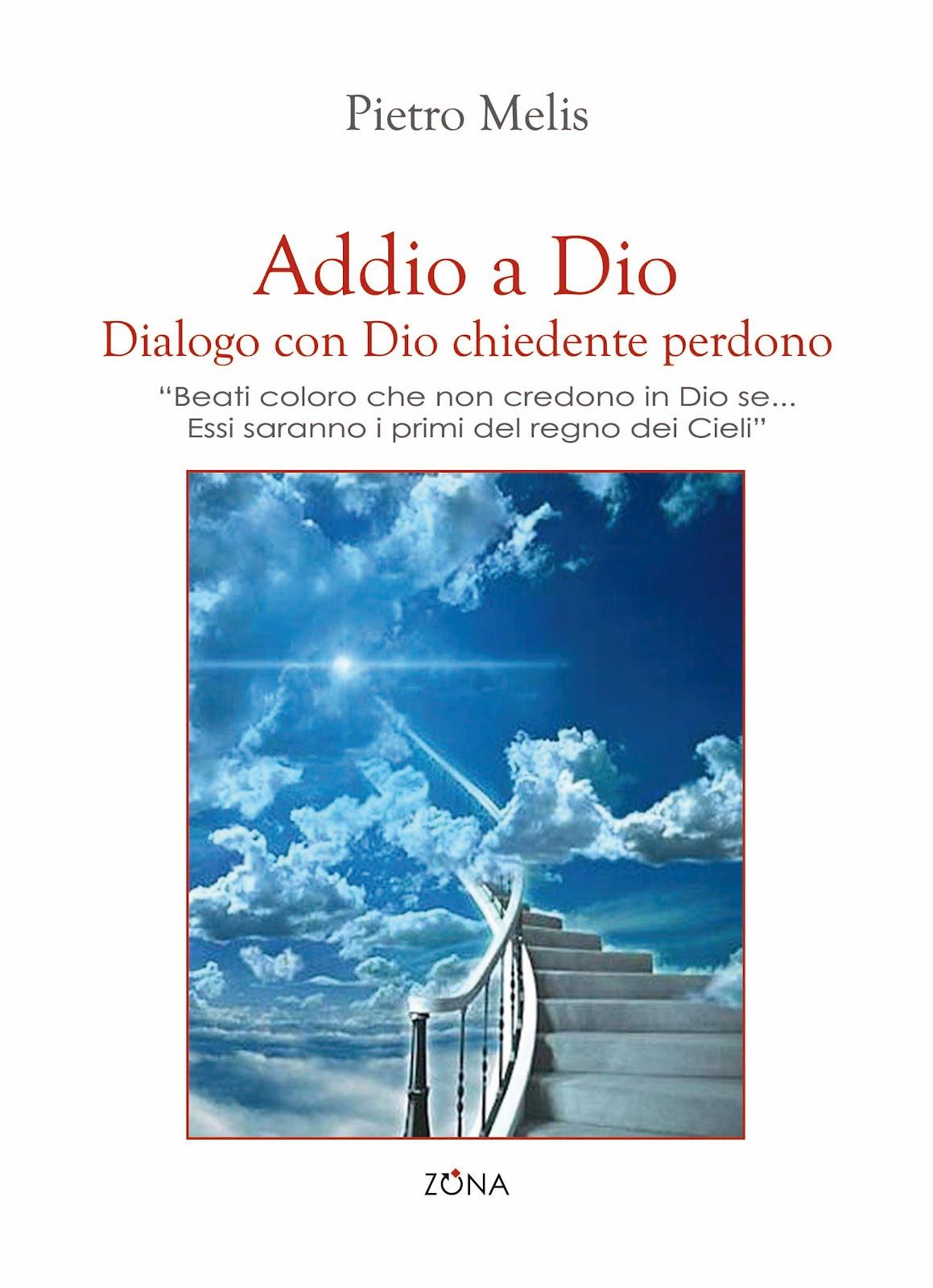 Pietro Melis: Addio a Dio e Scontro tra culture e metacultura scientifica