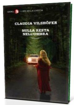 Thriller: Nulla resta nell'ombra di Claudia Vilshöfer