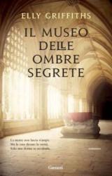 Romanzo thriller: Il museo delle ombre segrete di Elly Griffiths