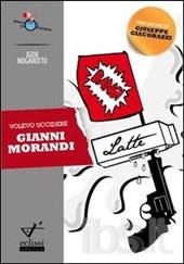 Volevo uccidere Gianni Morandi: recensione del diario di un'artista