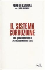Il sistema corruzione di Laura Marinaro e Piero Di Caterina