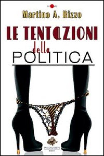 Le tentazioni della politica, Le tentazioni della politica Martino Rizzo