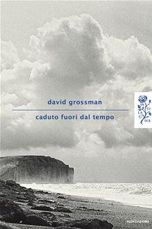 Caduto fuori dal tempo, David Grossman