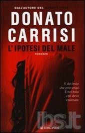 L'ipotesi del male: il thriller di Donato Carrisi