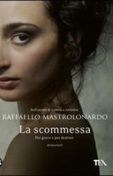 Mastrolonardo Raffaello: La scommessa. Per gioco o per destino