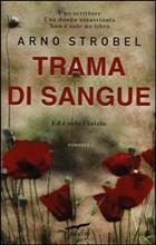 Trama di sangue di Arno Strobel