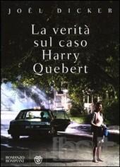 La verità sul caso Harry Quebert di Joel Dicker