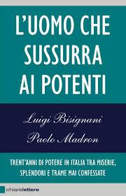 L'uomo che sussurra ai potenti: il libro di Luigi Bisignani e Paolo Madron