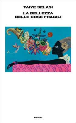la bellezza delle cose fragili l'esordio di Taiye Selasi