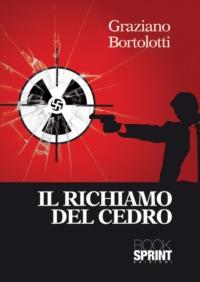 Il richiamo del cedro , il thriller di Graziano Bortolotti