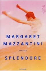 Splendore, l'ultimo libro di Margaret Mazzantini | Mondadori