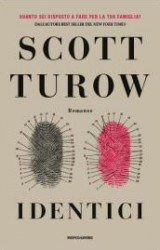 Identici, un nuovo thriller per Scott Turow | Mondadori