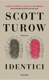 Identici, un nuovo thriller per Scott Turow