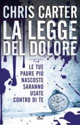 La legge del dolore, il primo thriller di Chris Carter in edizione italiana