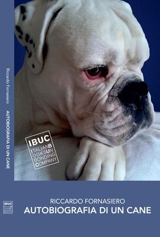 Autobiografia di un cane, una delicata storia di Riccardo Fornasiero