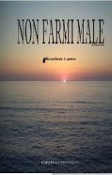 Non farmi male, Rosalinda Caputo ci racconta il suo primo romanzo
