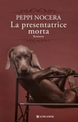 La presentatrice morta, la tv spazzatura è un giallo per Peppi Nocera