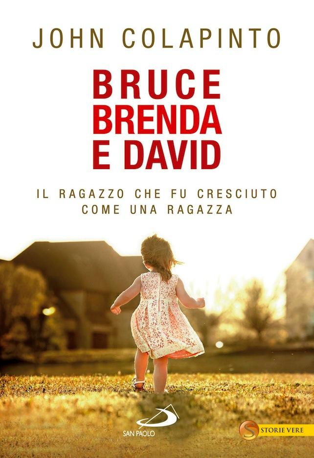 Bruce, Brenda e David, il ragazzo cresciuto come una ragazza | John Colapinto