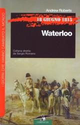 18 giugno 1815. Waterloo di Andrew Roberts | Corbaccio
