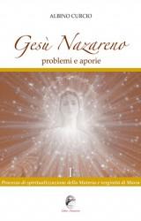 Gesù Nazareno, problemi e aporie di Albino Curcio