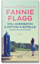 Voli acrobatici e pattini a rotelle a Wink's Phillip Station di Fannie Flagg
