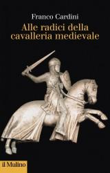 Alle radici della cavalleria medievale, sempre più attuale