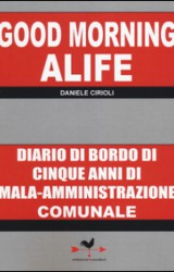 Good morning Alife, il libro-denuncia di Daniele Cirioli