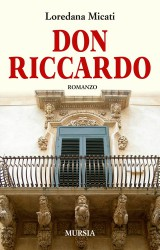 Don Riccardo, una Macondo siciliana di Loredana Micati