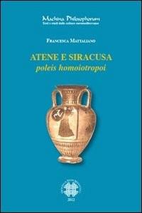 Atene e Siracusa, poleis homoiotropoi francesca mattaliano