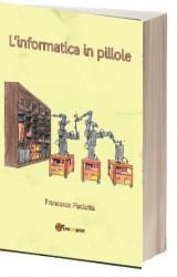 L'informatica in pillole di Francesco Pisciotta