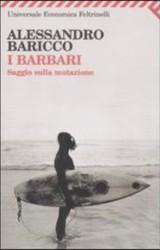 I Barbari. Saggio sulla mutazione di Alessandro Baricco