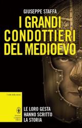 I grandi condottieri del Medioevo, curiosità e paradossi