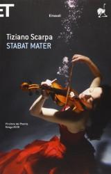 Stabat Mater di Tiziano Scarpa, l'amore filiale e la musica