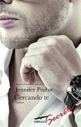 """Cercando te di Jennifer Probst. La nuova serie """"Cuori solitari"""""""